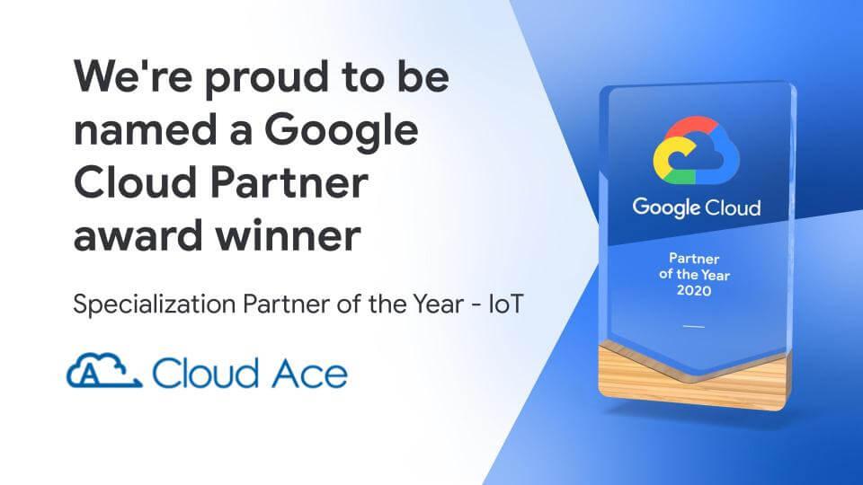 物聯網(IoT)服務專業備受肯定! Cloud Ace 榮獲 Google Cloud 年度最佳專業合作夥伴獎_示意圖